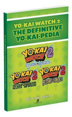 Yo-kai Watch 2: The Definitive Yo-kai-pedia por Rick Barba