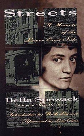 Streets: A Memoir of the Lower East Side (The Helen Rose Scheuer Jewish Women's Series)