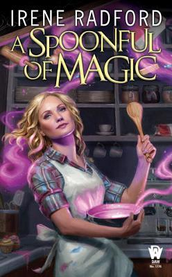 book cover: A Spoonful of Magic by Irene Radford