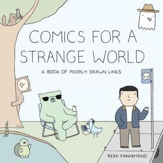Comics for a Strange World: A Book of Poorly Drawn Lines (Poorly Drawn Lines, #2)