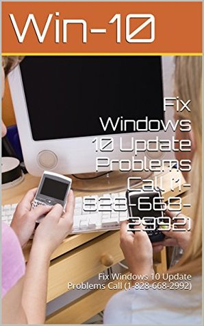 Fix Windows 10 Update Problems Call (1-828-668-2992): Fix Windows 10 Update Problems Call (1-828-668-2992)