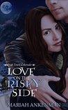 Love on the Risky Side (Peak Town Colorado, #3)