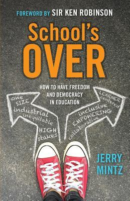 School's Over: How to Have Freedom and Democracy in Education
