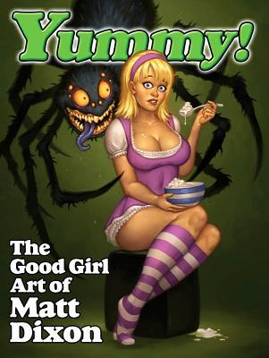 Yummy!: The Good Girl Art of Matt Dixon