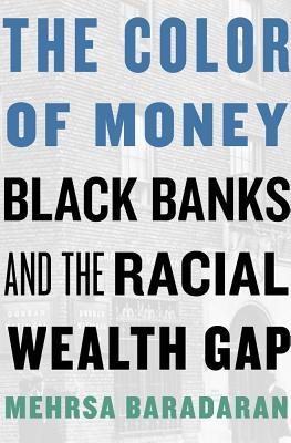 Color of Money: Black Banks and the Racial Wealth Gap