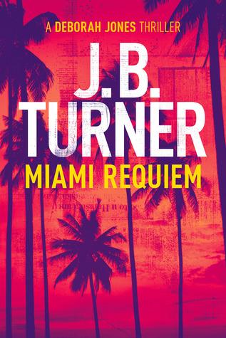Miami Requiem (Deborah Jones Crime Thriller, #1)