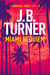 Miami Requiem by J.B. Turner