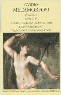 Metamorfosi (Vol. II): Libri III-IV