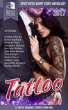 Spicy Bites Short Story Anthology 2017: Tattoo