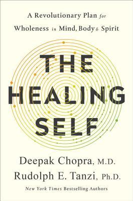 The Healing Self: A Revolutionary Plan for Wholeness in Mind, Body, and Spirit