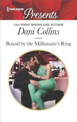 Bound by the Millionaire's Ring by Dani Collins
