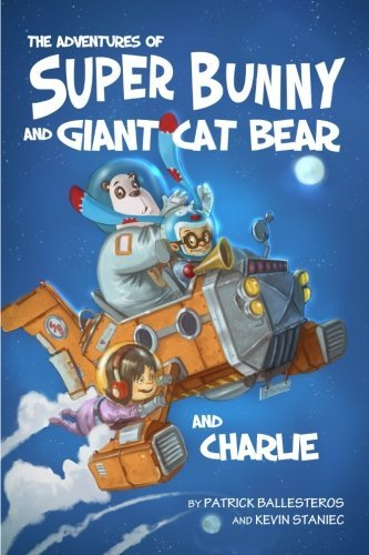 The Adventures of Super Bunny and Giant Cat Bear and Charlie