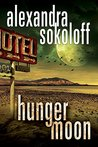 Hunger Moon by Alexandra Sokoloff