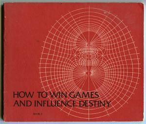 How to Win Games and Influence Destiny: A Manual for Apprentice Gods (Book I)