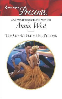 The Greek's Forbidden Princess by Annie West