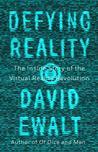 Defying Reality by David M. Ewalt
