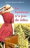 Le bonheur n'a pas de rides by Anne-Gaëlle Huon