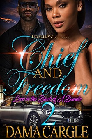 Chief and Freedom 2: Love In The Back of a Bando