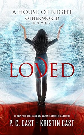 Loved (House of Night Other World, #1)