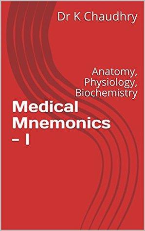 Medical Mnemonics - I: Anatomy, Physiology, Biochemistry