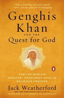 Ebook Genghis Khan and the Quest for God: How the World's Greatest Conqueror Gave Us Religious Freedom by Jack Weatherford read!