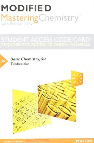 Modified MasteringChemistry with Pearson eText -- Standalone Access Card -- for Basic Chemistry (5th Edition)