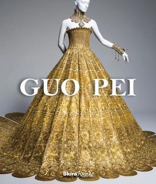 Guo Pei: Couture Beyond por Colin Douglas Gray, Paula Wallace