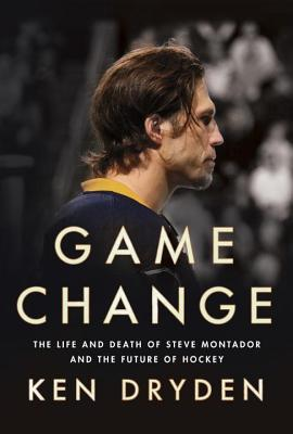 Game Change: The Life and Death of Steve Montador and the Future of Hockey