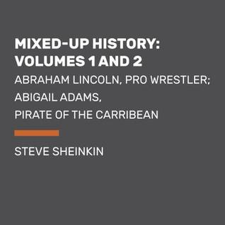 Time Twisters: Books 1 and 2: Abraham Lincoln, Pro Wrestler; Abigail Adams, Pirate of the Carribean