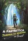 A Fantástica Jornada do Escritor no Brasil