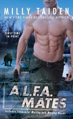 A.L.F.A. Mates (A.L.F.A., #1-2)