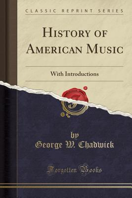 History of American Music: With Introductions