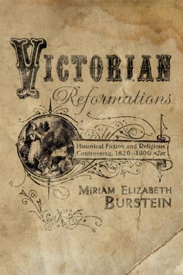 Victorian Reformations: Historical Fiction and Religious Controversy, 1820-1904