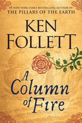 A Column of Fire (The Kingsbridge Series, #3)