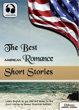The Best American Romance Short Stories - AUDIO EDITION: American Short Stories for English Learners, Children(Kids) and Young Adults