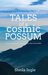 Tales of a Cosmic Possum by Sheila Ingle