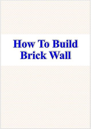 How To Build Brick Wall
