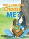 Why Did You Choose Me? by Katie Cruice Smith