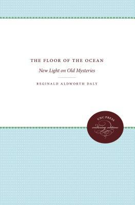 The Floor of the Ocean: New Light on Old Mysteries