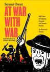 At War with War: 5000 Years of Conquests, Invasions, and Terrorist Attacks, an Illustrated Timeline