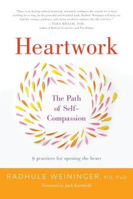 Heartwork: 9 Practices for a Compassionate, Wholehearted Life