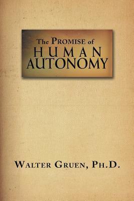 The Promise of Human Autonomy