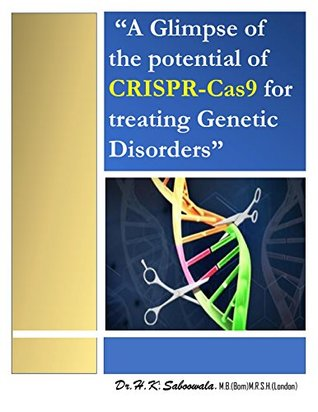 """""""A Glimpse of the potential of CRISPR-Cas9 for treating genetic disorders"""""""