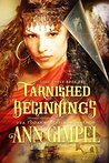Tarnished Beginnings by Ann Gimpel