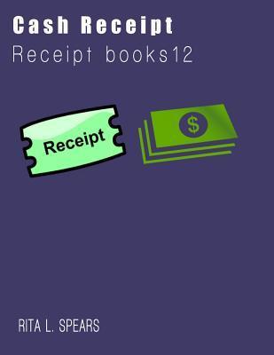 The Cash Receipt Books: Organizer Budget Money Handleing Receipt Book12
