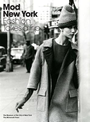 Mod New York: Fashion Takes a Trip