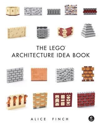 The Lego Architecture Idea Book: 1001 Ideas for Brickwork, Siding, Windows, Columns, Roofing, and Much, Much More