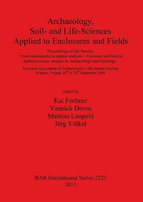 Archaeology Soil- And Life-Sciences Applied to Enclosures and Fields