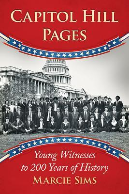 Capitol Hill Pages: Young Witnesses to 200 Years of History