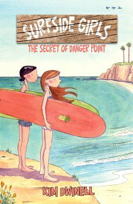 The Secret of Danger Point (Surfside Girls #1)